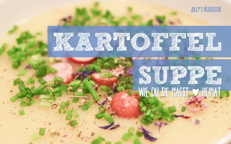Kartoffelsuppe, die jedem schmeckt. Basisrezept mit vielen Variationen! Heimat-und Reiserezepte auf www.jollyandluke.de