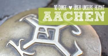 Aachen - 10 Dinge, die man gesehen und probiert haben muss! Insidertipps für unsere Heimatstadt | www.jollyandluke.de