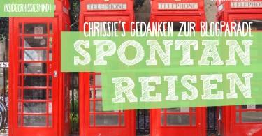 Spontanreisen Chrissies Gedanken