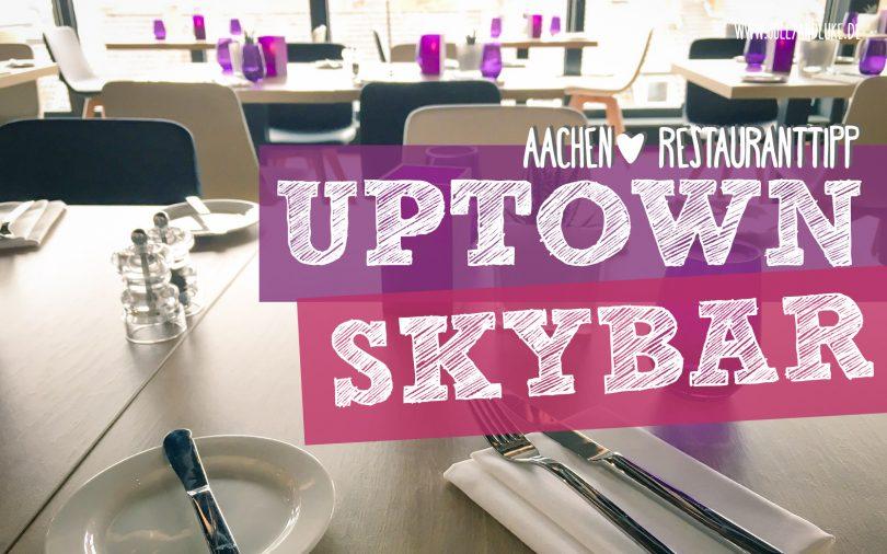 UpTown Aachen Rooftopbar skylounge